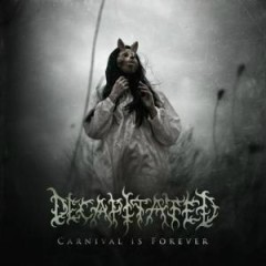 Carnival Is Forever - Decapitated