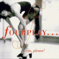 Yes, Please! - Fourplay