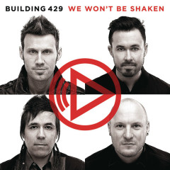 We Won't Be Shaken - Building 429