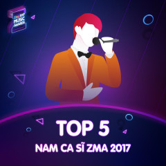 Top 5 Nam Ca Sĩ Được Yêu Thích ZMA 2017