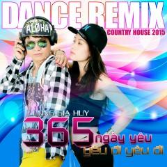 Dance Remix Country House 2015 - Lương Gia Huy