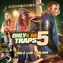 Only 4 Da Traps 5 (CD1)