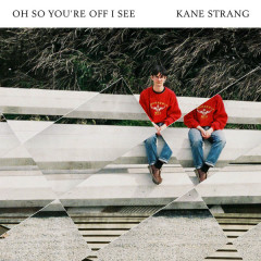 Oh So You're Off I See (Single) - Kane Strang