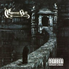 Cypress Hill III: Temples Of Boom