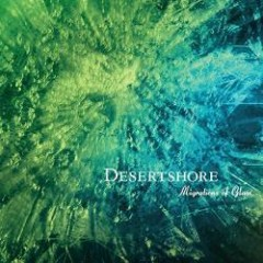 Migrations Of Glass - Desertshore