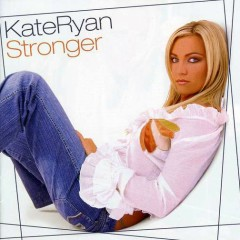 Stronger (Original Edition) - Kate Ryan