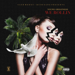 We Rollin (Single) - Young Greatness