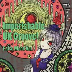 Imperishable UK Groove! False Moon Ver