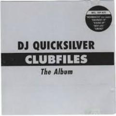Clubfiles - DJ Quicksilver