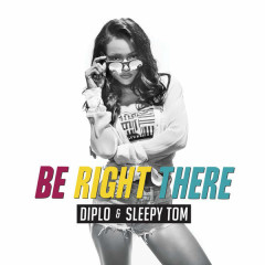 Be Right There (Single)