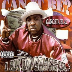 I Am Da Gangsta (Tape) - Gangsta Blac