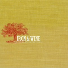The Creek Drank The Cradle - Iron & Wine