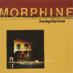 Sampilation (Promo) - Morphine