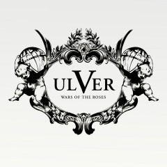 Wars Of The Roses - Ulver