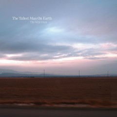 The Wild Hunt - The Tallest Man On Earth