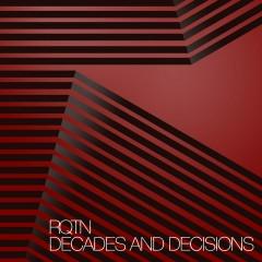Decades And Decisions - RQTN