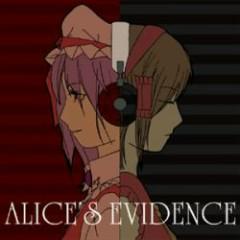 ALICE'S EVIDENCE - ALICE:made