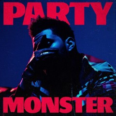 Party Monster (Single) - The Weeknd