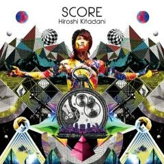 SCORE - Hiroshi Kitadani