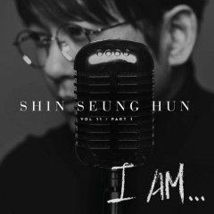 I Am…(CD1) - Shin Seung Hoon