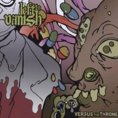 Versus The Throne - Left To Vanish