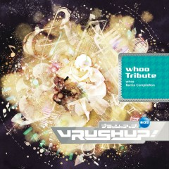 VRUSH UP! #05 -whoo Tribute- - whoo