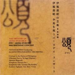 The Artistry Of Akira Ifukube 8: Zyu – Akira Ifukube 90th Birthday Concert