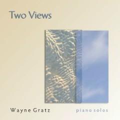 Two Views - Wayne Gratz