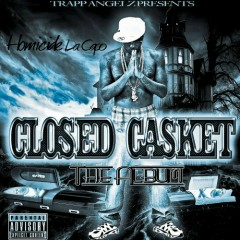 Closed Casket - Homicide Da Capo