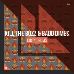 Dirty Drums (Extended Mix) (Single) - Kill The Buzz, Badd Dimes