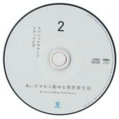 Re:ZERO -Starting Life in Another World- Special Soundtrack CD 2