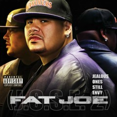 Jealous Ones Still Envy (J.O.S.E. 2) - Fat Joe