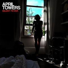 Silent Fever - April Towers