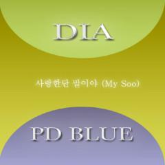 My Soo - Dia,PD Blue