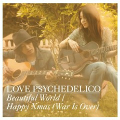 Beautiful World / Happy Xmas (War Is Over) - Love Psychedelico