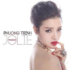 Phương Trinh Jolie Remix