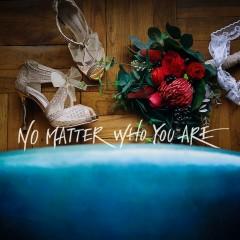 No Matter Who You Are (Single)