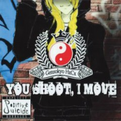 You Shoot, I Move - positive suicide