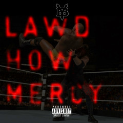 Lawd How Mercy (Single) - Young Buck