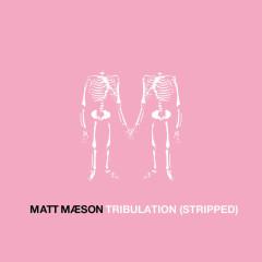 Tribulation (Stripped) (Single)