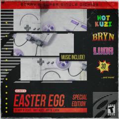 Easter Egg (Single) - Luda, Bryn, H0t Kuzi, Scary'P
