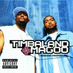 Indecent Proposal - Timbaland & Magoo