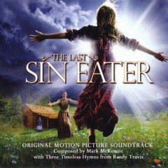 The Last Sin Eater (Score) (P.1)  - Mark McKenzie