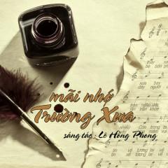 Mãi Nhớ Trường Xưa (NS Lê Hồng Phong) - Việt Vũ