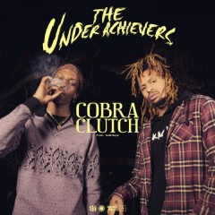 Cobra Clutch (Single) - The Underachievers