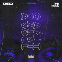 Can't Trust A Soul (Single) - Dreezy
