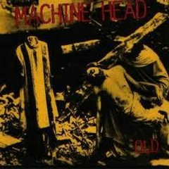 Old (Mix) - Machine Head
