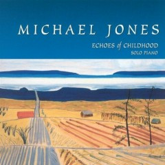 Echoes Of Childhood - Michael Jones