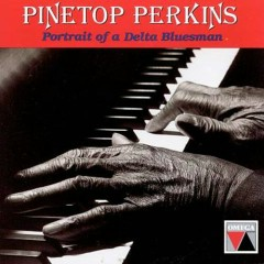 Portrait of a Delta Bluesman (CD2) - Pinetop Perkins