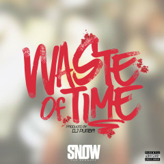Waste Of Time (Single) - Snow Tha Product
